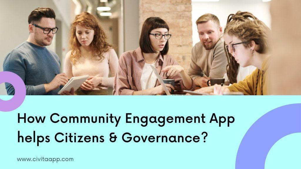 How Community Engagement App helps Citizens & Governance